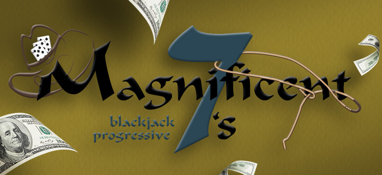 Blackjack players can rake in magnificent moolah through progressive payouts — and up to $777 on 7 lucky drawing nights!