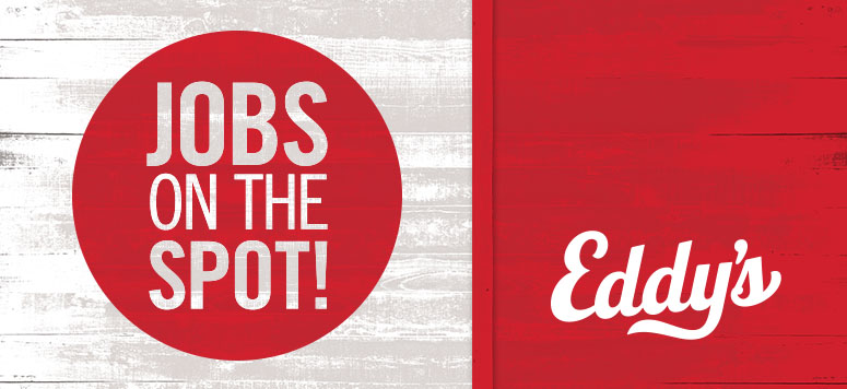Jobs On The Spot at Eddys