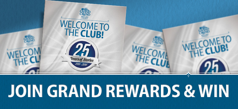 Join Grand Rewards and get a pull tab worth $5 to $2,500 in Grand Play!