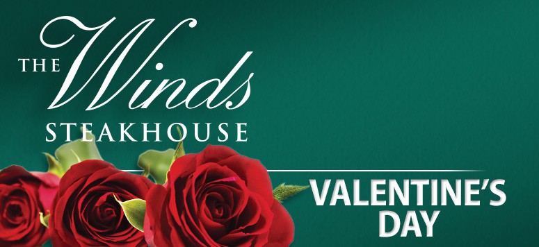 Bring your sweetheart to the Winds for a special Valentine's Day menu.