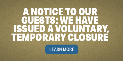 A notice to our guests: we have issused a voluntary, temporary closure.